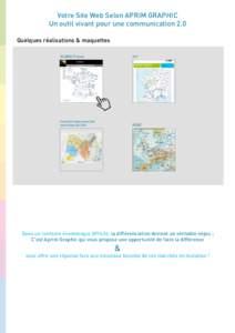 Votre Site Web Selon APRIM GRAPHIC Un outil vivant pour une communication 2.0 Quelques réalisations & maquettes SCANIA France  ASF