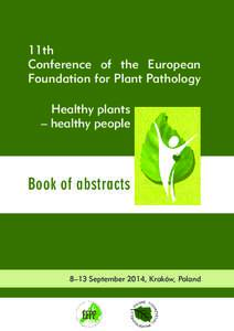 11th Conference of the European Foundation for Plant Pathology Healthy plants – healthy people