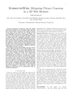 1  SurroundWeb: Mitigating Privacy Concerns in a 3D Web Browser MSR-TRJohn Vilk∗ , David Molnar† , Eyal Ofek, Chris Rossbach, Benjamin Livshits, Alexander Moshchuk‡ , Ran