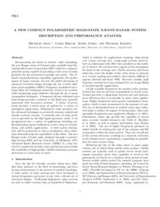 7B.5  A NEW COMPACT POLARIMETRIC SOLID-STATE X-BAND RADAR: SYSTEM DESCRIPTION AND PERFORMANCE ANALYSIS Bradley Isom ∗, James Helvin, Mark Jones, and Michael Knight Enterprise Electronics Corporation, 128 S. Industrial