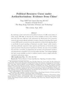Political Resource Curse under Authoritarianism: Evidence from China∗ Ting CHEN†and James Kai-sing KUNG‡ Division of Social Science The Hong Kong University of Science and Technology This version, Sept. 2014