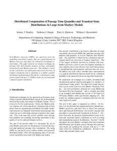Distributed Computation of Passage Time Quantiles and Transient State Distributions in Large Semi-Markov Models Jeremy T. Bradley Nicholas J. Dingle