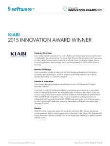 KIABIINNOVATION AWARD WINNER Company Overview: Kiabi is the French inventor of low-cost, off-the-rack fashion and a renowned brand in clothing for the whole family. For more than 30 years, the company's aim has