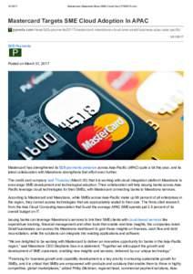 Mastercard,MaestranoBoostSMECloudUse|PYMNTS.com MastercardTargetsSMECloudAdoptionInAPAC pymnts.com /news/b2bpayments/2017/mastercardmaestranocloudsmesmallbusinessapacas