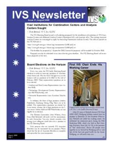 IVS Newsletter Issue 21, August 2008 Host Institutions for Combination Centers and Analysis Centers Sought − Dirk Behrend, NVI, Inc./GSFC