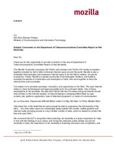 TO: Shri Ravi Shankar Prasad Minister of Communications and Information Technology Subject: Comments on the Department of Telecommunications Committee Report on Net