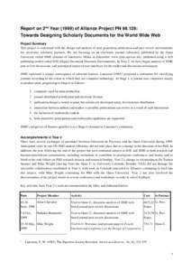 Report on 2nd Yearof Alliance Project PN: Towards Designing Scholarly Documents for the World Wide Web Project Summary This project is concerned with the design and analysis of next generation publication