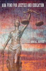 ABA Fund for Justice and EducationAnnual Report 1
