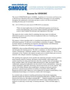 Reasons for SIMIODE The recent COMAP/SIAM report, GAIMME - Guidelines for Assessment and Instruction in Mathematical Modeling Education (GAIMMEencourages us to do modeling throughout the mathematics curriculum and