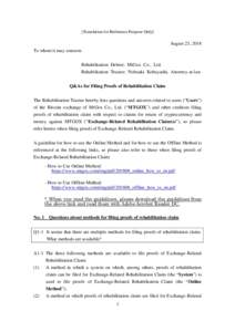 [Translation for Reference Purpose Only]  August 23, 2018 To whom it may concern: Rehabilitation Debtor: MtGox Co., Ltd. Rehabilitation Trustee: Nobuaki Kobayashi, Attorney-at-law