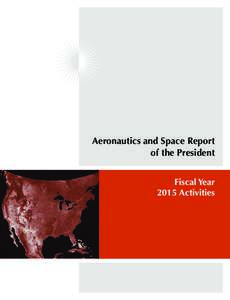 Aeronautics and Space Report of the President Fiscal Year 2015 Activities  Aeronautics and Space Report