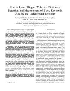 How to Learn Klingon Without a Dictionary: Detection and Measurement of Black Keywords Used by the Underground Economy Hao Yang1 , Xiulin Ma1 , Kun Du1 , Zhou Li2 , Haixin Duan1* , Xiaodong Su3 , Guang Liu3 , Zhifeng Gen