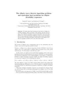 The elliptic curve discrete logarithm problem and equivalent hard problems for elliptic divisibility sequences Kristin E. Lauter1 and Katherine E. Stange2,? 1