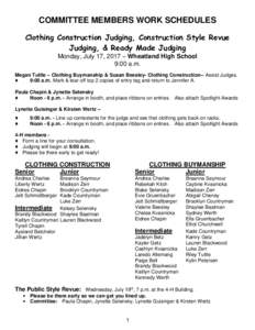 COMMITTEE MEMBERS WORK SCHEDULES Clothing Construction Judging, Construction Style Revue Judging, & Ready Made Judging Monday, July 17, 2017 – Wheatland High School 9:00 a.m. Megan Tuttle – Clothing Buymanship & Susa