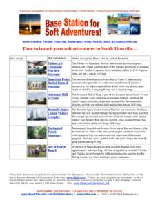 Building an appreciation for the wonderful opportunities in North Brevard, Florida through Soft Adventure challenges.  North Brevard, Florida: Titusville, Scottsmoor, Mims, Port St. John, & Canaveral Groves Time to launc