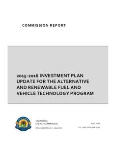 Investment Plan Update for the Alternative and Renewable Fuel and Vehicle Technology Program - Commission Report