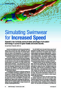 FEATURE: SPORTS  Simulating Swimwear for Increased Speed Speedo's new full-body swimsuit takes advantage of simulation technology in pursuit of gold medals and world records.
