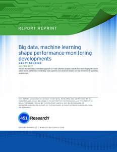 R E P O RT R E P R I N T  Big data, machine learning shape performance-monitoring developments N A NCY GOHR ING