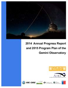 2014 Annual Progress Report and 2015 Program Plan of the Gemini Observatory Association of Universities for Research in Astronomy, Inc.