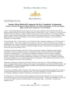 For Immediate Release- July 15, 2010 Contact: Casey KelleySenator Brian Birdwell Comments On Key Committee Assignments Named to Economic Development, Higher Education, Government Organization, Veterans an