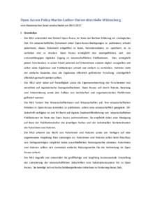 Open Access Policy Martin-Luther-Universität Halle-Wittenberg vom Akademischen Senat verabschiedet amI. Grundsätze - Die MLU unterstützt und fördert Open Access im Sinne der Berliner Erklärung als strate