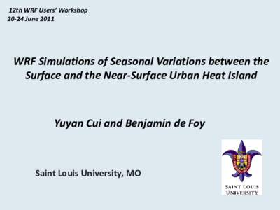 12th WRF Users' WorkshopJune 2011 WRF Simulations of Seasonal Variations between the Surface and the Near-Surface Urban Heat Island