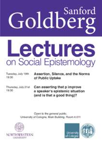 Sanford  Goldberg Lectures on Social Epistemology Tuesday, July 19th