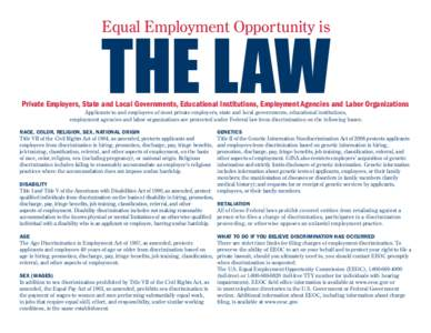 THE LAW  Equal Employment Opportunity is Private Employers, State and Local Governments, Educational Institutions, Employment Agencies and Labor Organizations