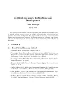 Political Economy, Institutions and Development Daron Acemoglu Spring 2014 This short course is intended as an introduction to new research and the applications of dynamic political economy tools to an in-depth understan