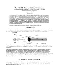 New Worlds Observer Optical Performance Amy S. Lo, Tiffany Glassman, Charles F. Lillie, Park J. McGraw Northrop Grumman Corporation ABSTRACT New Worlds Observer is an external occulter, or, starshade, mission designed to