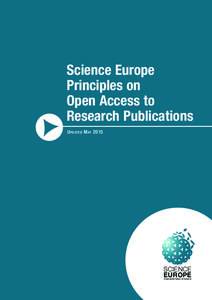 Science Europe Principles on OpenAccess to ResearchPublications U pdated M ay 2015