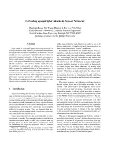 Defending against Sybil Attacks in Sensor Networks∗ Qinghua Zhang, Pan Wang, Douglas S. Reeves, Peng Ning Cyber Defense Laboratory, Computer Science Department North Carolina State University, Raleigh, NC {q