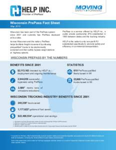 Wisconsin PrePass Fact Sheet May 2016 Wisconsin has been part of the PrePass system since 2001 and currently has PrePass deployed at four sites.