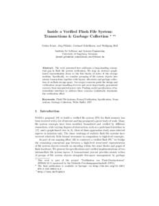 Inside a Verified Flash File System: Transactions & Garbage Collection ? ?? Gidon Ernst, J¨ org Pf¨ ahler, Gerhard Schellhorn, and Wolfgang Reif Institute for Software and Systems Engineering