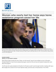 Posted June 10, :35pm  Woman who nearly lost her home says home assistance program saved her life  Nevada Attorney General Adam Laxalt, right, listens while home owner Rocio Rubio speaks about how she almost lost