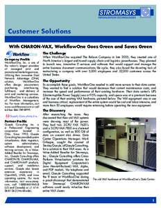 Customer Solutions With CHARON-VAX, WorkflowOne Goes Green and Saves Green The Challenge Company Profile  WorkflowOne, Inc. is one of