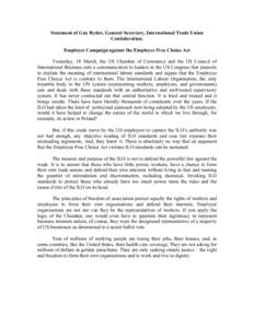 Statement of Guy Ryder, General Secretary, International Trade Union Confederation. Employer Campaign against the Employee Free Choice Act Yesterday, 18 March, the US Chamber of Commerce and the US Council of Internation