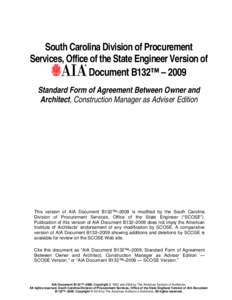 South Carolina Division of Procurement Services, Office of the State Engineer Version of Document B132™ – 2009 Standard Form of Agreement Between Owner and Architect, Construction Manager as Adviser Edition