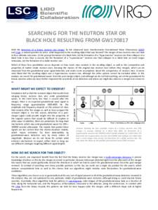SEARCHING FOR THE NEUTRON STAR OR BLACK HOLE RESULTING FROM GW170817 With the detection of a binary neutron star merger by the Advanced Laser Interferometer Gravitational Wave Observatory (LIGO) and Virgo, a natural ques