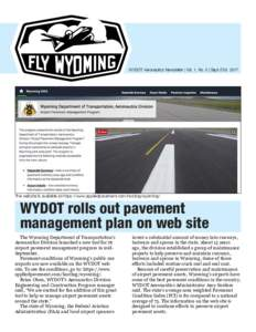 WYDOT Aeronautics Newsletter | Vol. 1, No. 5 | Sept./OctThe website is available at https://www.appliedpavement.com/hosting/wyoming/. WYDOT rolls out pavement management plan on web site