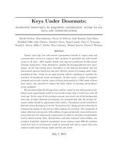 Keys Under Doormats: mandating insecurity by requiring government access to all data and communications Harold Abelson, Ross Anderson, Steven M. Bellovin, Josh Benaloh, Matt Blaze, Whitfield Diffie, John Gilmore, Matthew