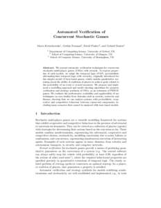 Automated Verification of Concurrent Stochastic Games Marta Kwiatkowska1 , Gethin Norman2 , David Parker3 , and Gabriel Santos1 1  Department of Computing Science, University of Oxford, UK