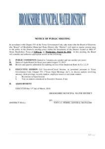 NOTICE OF PUBLIC MEETING In accordance with Chapter 551 of the Texas Government Code, take notice that the Board of Directors (the