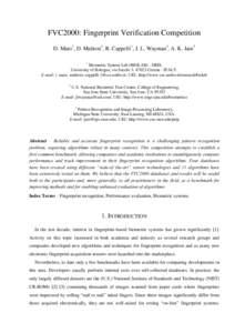 FVC2000: Fingerprint Verification Competition D. Maio1, D. Maltoni1, R. Cappelli1, J. L. Wayman2, A. K. Jain3 1 Biometric System Lab (BIOLAB) - DEIS, University of Bologna, via Sacchi 3, 47023 Cesena - ITALY.