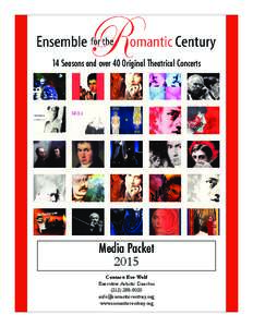 14 Seasons and over 40 Original Theatrical Concerts  Media Packet 2015 Contact: Eve Wolf Executive Artistic Director