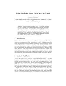 Using Symbolic (Java) PathFinder at NASA Corina S. P˘as˘areanu Carnegie Mellon University/NASA Ames Research Center, Moffett Field, CA 94035, USA,