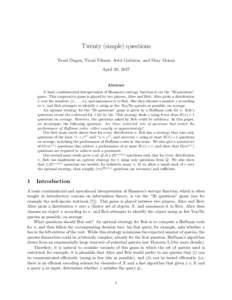 "Twenty (simple) questions Yuval Dagan, Yuval Filmus, Ariel Gabizon, and Shay Moran April 20, 2017 Abstract A basic combinatorial interpretation of Shannon's entropy function is via the ""20 questions"""