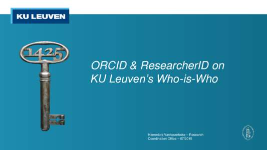 ORCID & ResearcherID on KU Leuven's Who-is-Who Hannelore Vanhaverbeke – Research Coordination Office –
