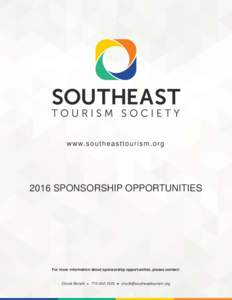 www. s o u t h e a s t t o u r i s m . o r gSPONSORSHIP OPPORTUNITIES For more information about sponsorship opportunities, please contact: