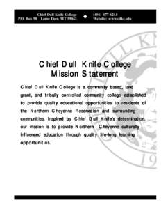 Chief Dull Knife College P.O. Box 98 Lame Deer, MT[removed]6215 Website: www.cdkc.edu
